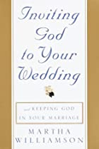 Inviting God to Your Wedding: and Keeping…