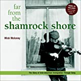 Mick Moloney: Far From the Shamrock Shore: The Story of Irish-American Immigration Through Song
