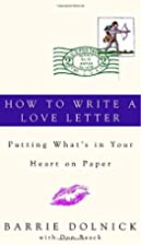 How to Write a Love Letter: Putting…