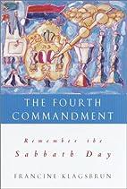 The Fourth Commandment: Remember the Sabbath…