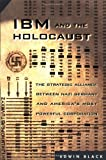 Black, Edwin: IBM and the Holocaust : The Strategic Alliance Between Nazi Germany and America&#39;s Most Powerful Corporation
