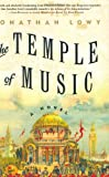 Lowy, Jonathan: The Temple of Music: A Novel
