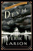 The Devil in the White City: Murder, Magic,…