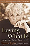 Katie, Byron: Loving What Is: Four Questions That Can Change Your Life