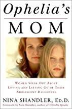 Ophelia's Mom: Women Speak Out About…