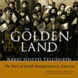 Telushkin, Joseph: The Golden Land : The Story of Jewish Migrations to America