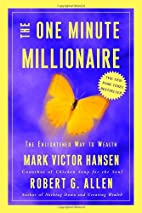 The One Minute Millionaire: The Enlightened…