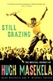 Masekela, Hugh: Still Grazing : The Musical Journey of Hugh Masekela