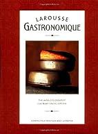 Larousse Gastronomique by Prosper Montagné