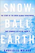 Snowball Earth: The Story of the Great…