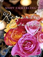 Mary Emmerling's Romantic Country:…