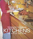 Conran, Terence: Terence Conran Kitchens: The Hub of the Home