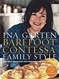 Garten, Ina: Barefoot Contessa Family Style: Easy Ideas and Recipes That Make Everyone Feel Like Family