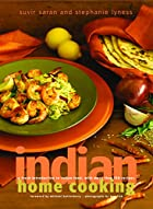 Indian Home Cooking: A Fresh Introduction to…
