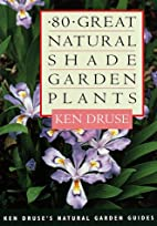 Eighty Great Natural Shade Garden Plants…