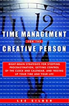 Time Management for the Creative Person:…