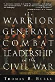 Buell, Thomas B.: The Warrior Generals: Combat Leadership in the Civil War