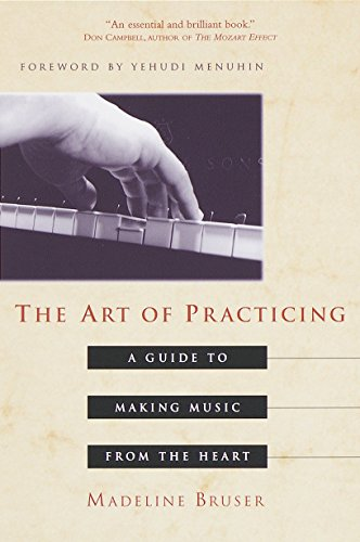 the-art-of-practicing-a-guide-to-making-music-from-the-heart