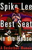 Lee, Spike: Best Seat in the House: A Basketball Memoir