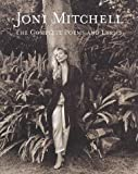 Mitchell, Joni: Joni Mitchell: The Complete Poems and Lyrics