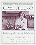 Rountree, Cathleen: On Women Turning 60 : Embracing the Age of Fulfillment