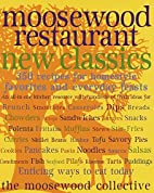 Moosewood Restaurant New Classics by…