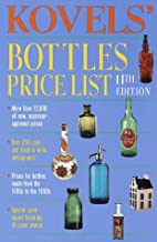 Kovels' Bottles Price List 11th Edition by…