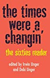 Unge, Irwin: Times Were a Changin