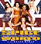 Spice World: The Movie: The Official Book of…
