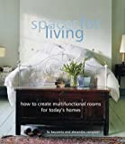 Campbell, Alexandra: Spaces for Living : How to Create Multifunctional Rooms for Today's Homes