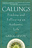 Levoy, Gregg: Callings: Finding and Following the Authentic Life