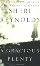 A Gracious Plenty: A Novel by Sheri Reynolds
