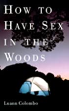 How to Have Sex in the Woods by Luann…