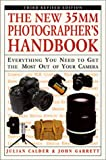 Garrett, John: The New 35Mm Photographer's Handbook: Everything You Need to Get the Most Out of Your Camera, Including