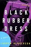 Henderson, Lauren: Black Rubber Dress: A Sam Jones Novel