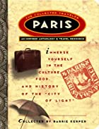 Paris: The Collected Traveler: An Inspired…