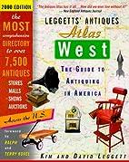 Leggetts' Antiques Atlas West, 2000 Edition:…