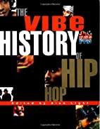 The Vibe History of Hip Hop by Vibe Magazine