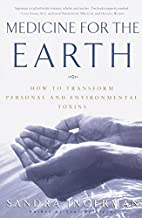 Medicine for the Earth: How to Transform…