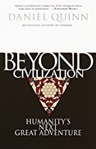 Beyond Civilization: Humanity's Next Great…