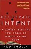 Smolla, Rodney A.: Deliberate Intent: A Lawyer Tells the True Story of Murder by the Book
