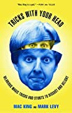 King, Mac: Tricks with Your Head: Hilarious Magic Tricks and Stunts to Disgust and Delight