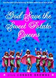 Browne, Jill Conner: God Save The Sweet Potato Queens