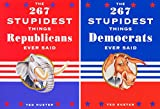 Ted Rueter: The 267 Stupidest Things Republicans Ever Said/ The 267 Stupidest Things Democrats Ever Said