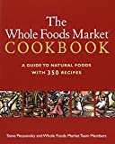 Petusevsky, Steve: The Whole Foods Market Cookbook: A Guide to Natural Foods With 350 Recipes