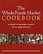 The Whole Foods Market Cookbook by Steve…