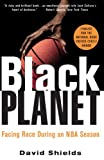 Shields, David: Black Planet: Facing Race During an Nba Season