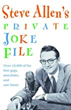 Steve Allen's Private Joke File by Steve…