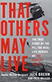 Brehm, Jack: That Others May Live: The True Story of the PJs, the Real Life Heros of the Perfect Storm