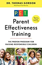 Parent Effectiveness Training : The Proven…